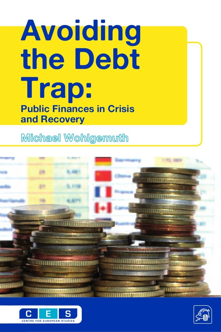 Avoidingthe DebtTrap:Public Finances in Crisisand RecoveryMichael Wohlgemuth