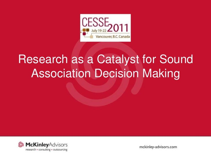 CESSE Annual Meeting 2011 - Research as a Catalyst for Sound Association Decision Making