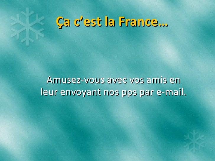 Ça c'est la France… Amusez-vous avec vos amis en leur envoyant nos pps par e-mail.