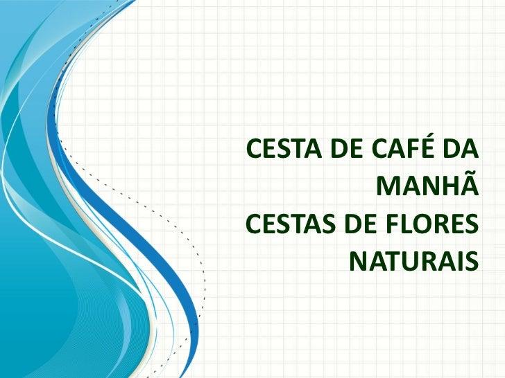 CESTA DE CAFÉ DA MANHÃ CESTAS DE FLORES NATURAIS