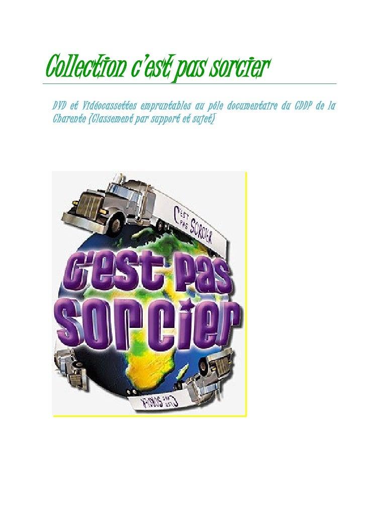 Collection c'est pas sorcier  DVD et Vidéocassettes empruntables au pôle documentaire du CDDP de la  Charente (Classement ...
