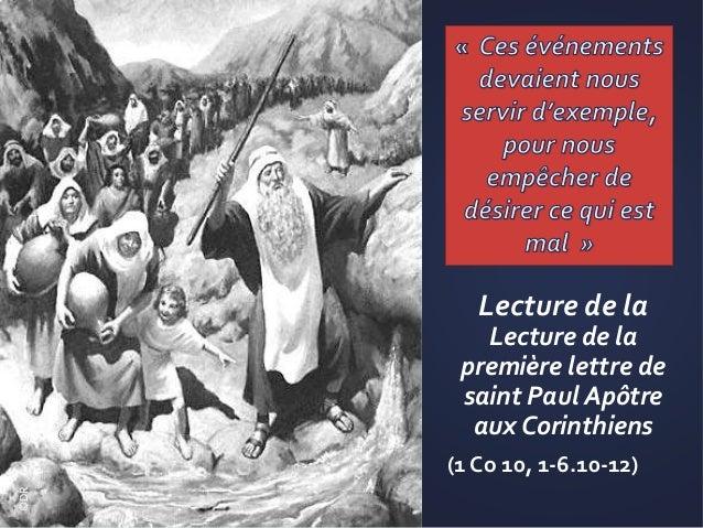 Lecture de la Lecture de la première lettre de saint Paul Apôtre aux Corinthiens (1 Co 10, 1-6.10-12) ©DR
