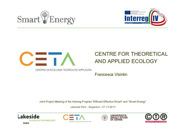 "CENTRE FOR THEORETICAL AND APPLIED ECOLOGY Francesca Visintin  Joint Project Meeting of the Interreg Projects ""Efficient E..."