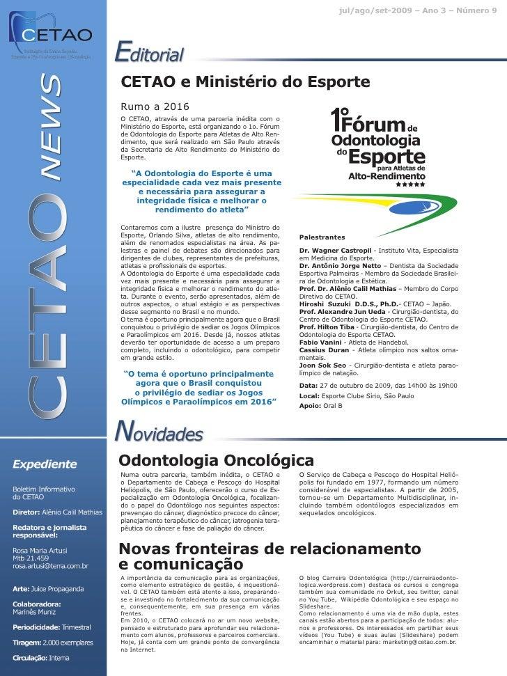 jul/ago/set-2009 – Ano 3 – Número 9     CETAO e Ministério do Esporte Rumo a 2016 O CETAO, através de uma parceria inédita...