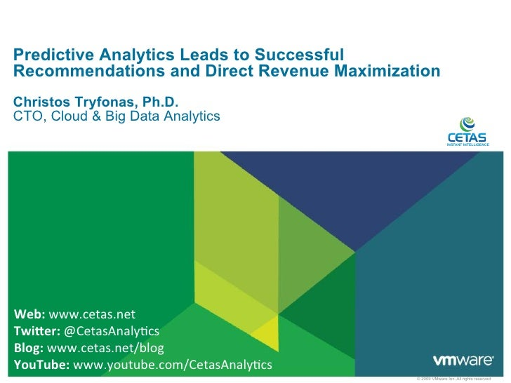 Predictive Analytics Leads to SuccessfulRecommendations and Direct Revenue MaximizationChristos Tryfonas, Ph.D.CTO, Cloud ...
