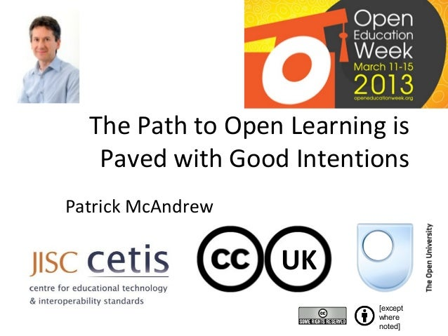 The Path to Open Learning is Paved with Good Intentions