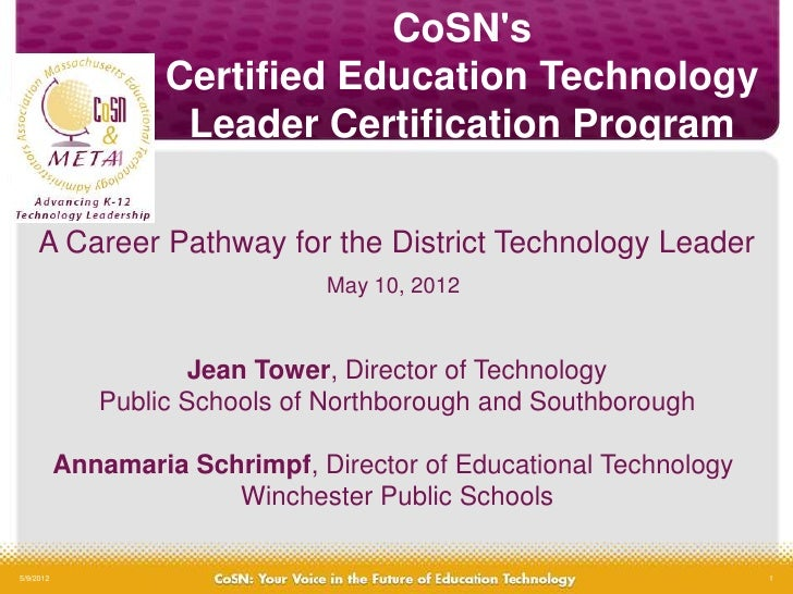 CoSNs                   Certified Education Technology                    Leader Certification Program     A Career Pathwa...