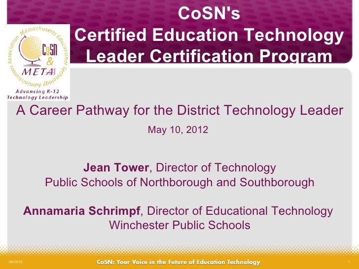 CoSNs                   Certified Education Technology                    Leader Certification Program    A Career Pathway...