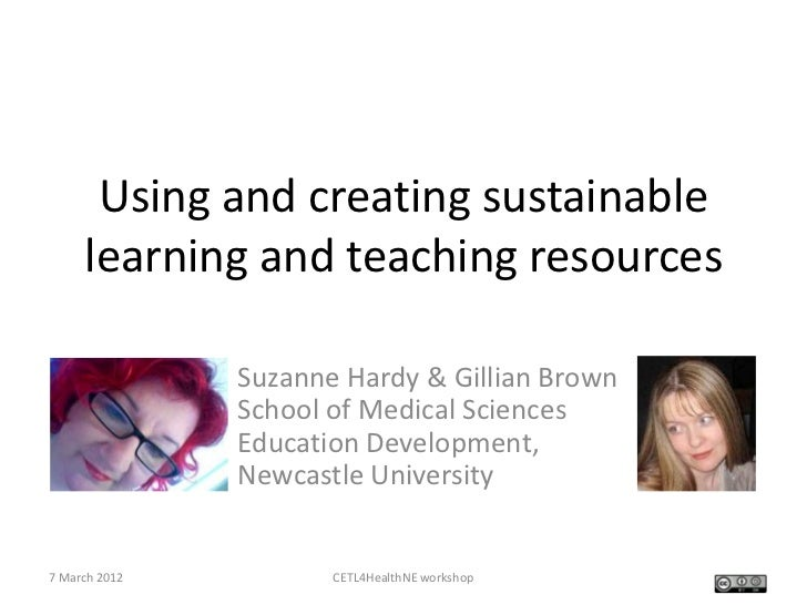Using and creating sustainable     learning and teaching resources               Suzanne Hardy & Gillian Brown            ...