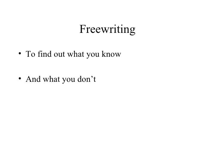 How do I start to freewrite? Do you know what I mean?