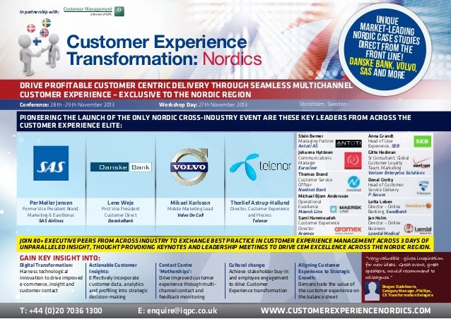 Drive profitable customer centric delivery through seamless multichannel Customer Experience – exclusive to the Nordic reg...