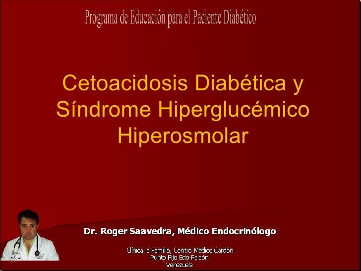 Cetoacidosis Diabética y Síndrome Hiperglucémico       Hiperosmolar