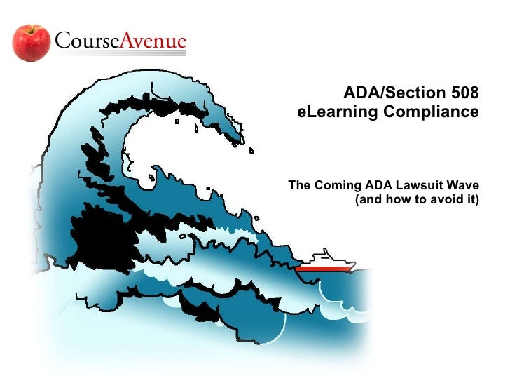 ADA/Section 508 eLearning Compliance   The Coming ADA Lawsuit Wave (and how to avoid it)