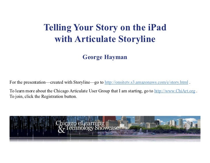 Telling Your Story on the iPad                     with Articulate Storyline                                        George...