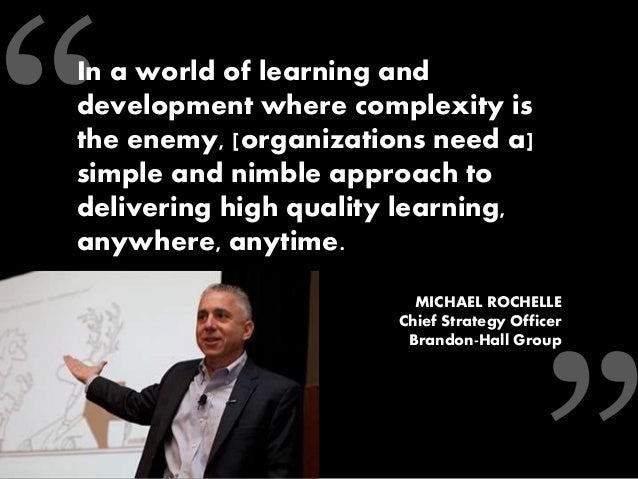 In a world of learning and development where complexity is the enemy, [organizations need a] simple and nimble approach to...