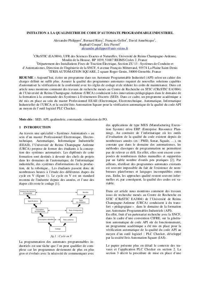 INITIATION A LA QUALIMETRIE DE CODE D'AUTOMATE PROGRAMMABLE INDUSTRIEL  Alexandre Philippot1, Bernard Riera1, François Gel...