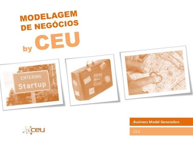 . CEU . Business Model Generation