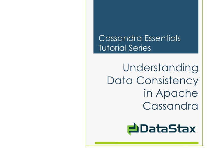 Cassandra EssentialsTutorial Series    Understanding  Data Consistency        in Apache        Cassandra