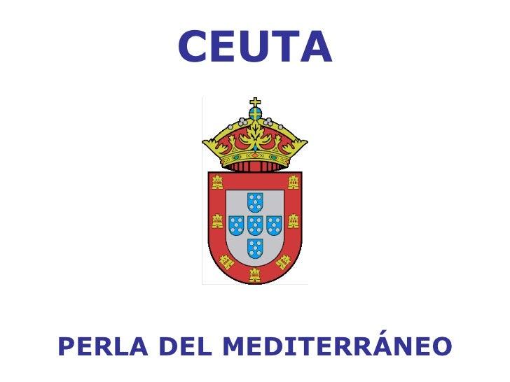 CEUTA PERLA DEL MEDITERRÁNEO