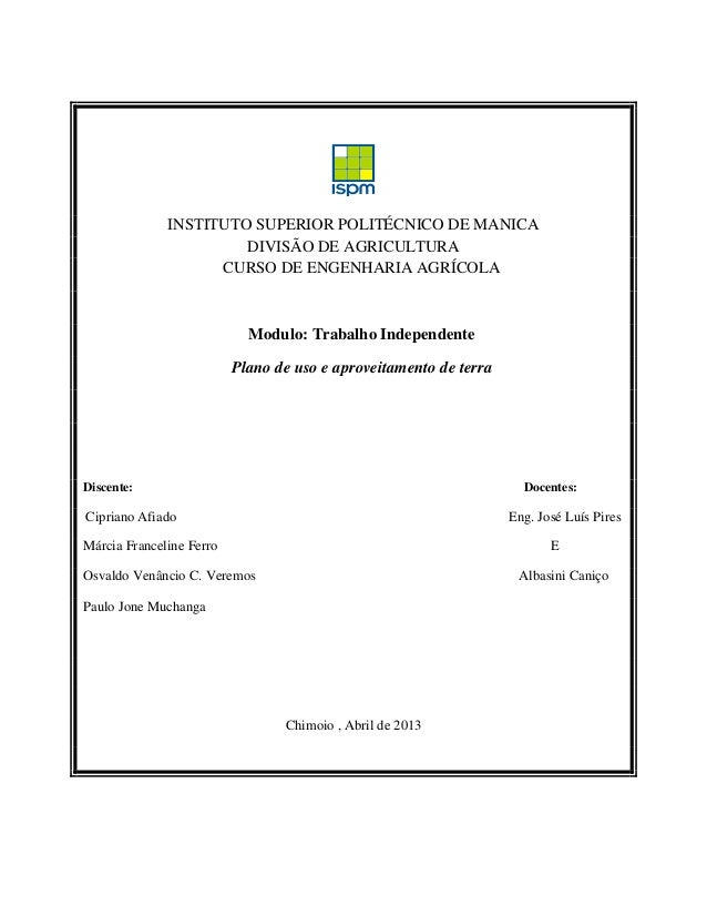 INSTITUTO SUPERIOR POLITÉCNICO DE MANICA DIVISÃO DE AGRICULTURA CURSO DE ENGENHARIA AGRÍCOLA Modulo: Trabalho Independente...
