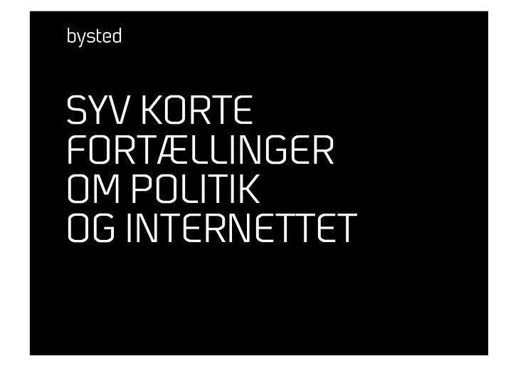 SYV KORTE FORTÆLLINGER OM POLITIK OG INTERNETTET