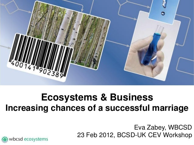 Ecosystems & BusinessIncreasing chances of a successful marriage                                 Eva Zabey, WBCSD         ...