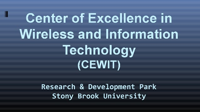 Overview: The Center of Excellence in Wireless & Information Technology