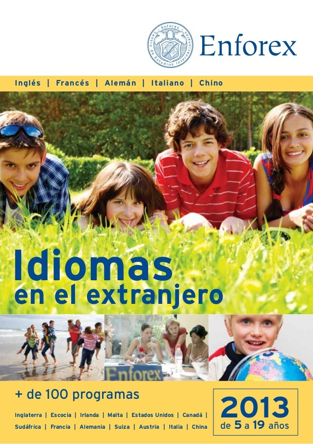 Inglés | Francés | Alemán | Italiano | ChinoIdiomasen el extranjero+ de 100 programasInglaterra | Escocia | Irlanda | Malt...