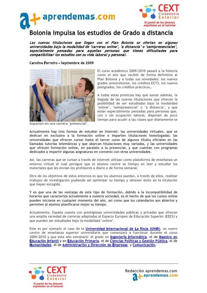 Bolonia impulsa los estudios de Grado a distancia Las nuevas titulaciones que llegan con el Plan Bolonia se ofertan en alg...