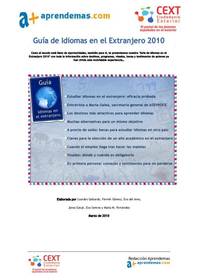 Redacción Aprendemas Guía de Idiomas en el Extranjero 2010 Como el mundo está lleno de oportunidades, también para ti, te ...