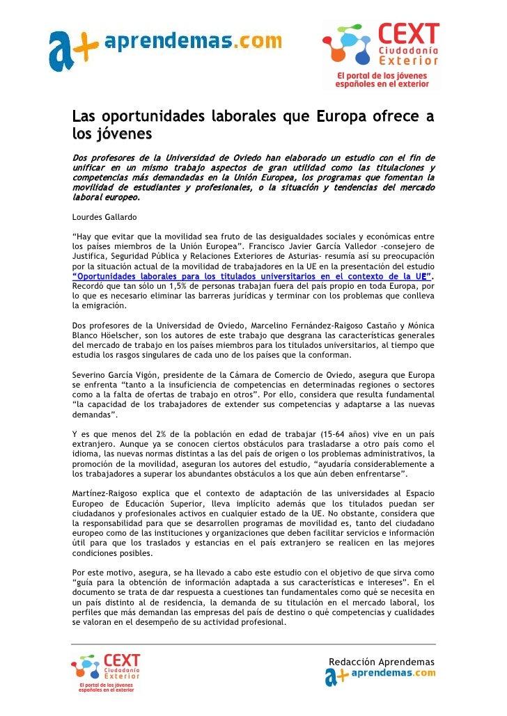 Las oportunidades laborales que Europa ofrece a los jóvenes Dos profesores de la Universidad de Oviedo han elaborado un es...