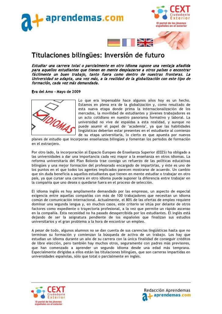 Titulaciones bilingües: Inversión de futuro Estudiar una carrera total o parcialmente en otro idioma supone una ventaja añ...
