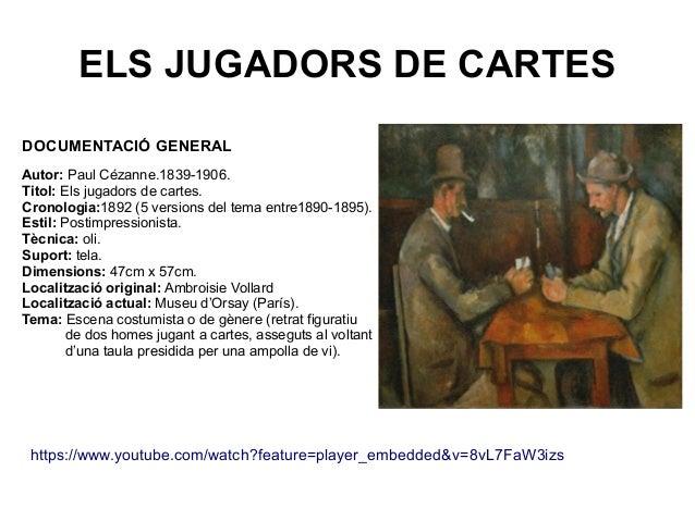 ELS JUGADORS DE CARTES DOCUMENTACIÓ GENERAL Autor: Paul Cézanne.1839-1906. Titol: Els jugadors de cartes. Cronologia:1892 ...