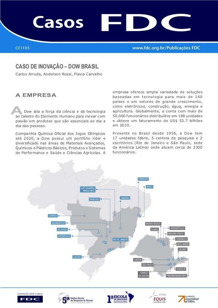 CF1105CAso de InovAção – dow BrAsIlCarlos Arruda, Anderson Rossi, Flavia Carvalho                                         ...