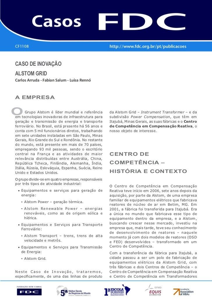 CF1108Caso de InovaçãoaLsToM GRIdCarlos Arruda - Fabian Salum - Luísa Rennóa eMpResao     Grupo Alstom é líder mundial e r...