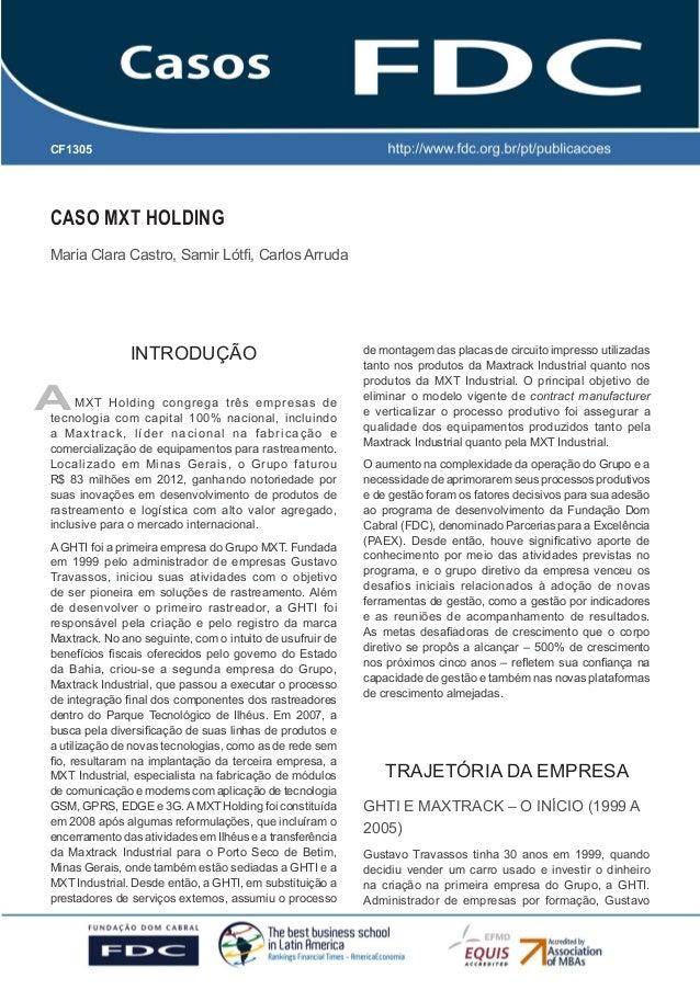 GESTÃO ESTRATÉGICA DO SUPRIMENTO E O IMPACTO NO DESEMPENHO DAS EMPRESAS BRASILEIRAS  CF1305  CASO MXT HOLDING Maria Clara ...