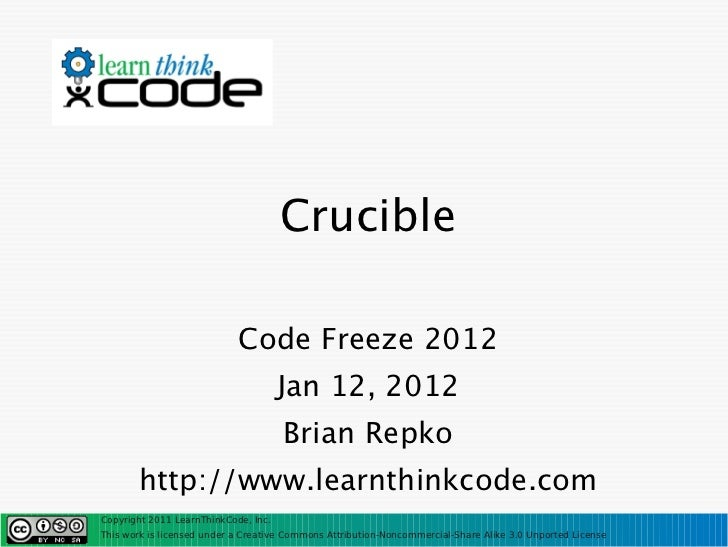Crucible                            Code Freeze 2012                                      Jan 12, 2012                    ...