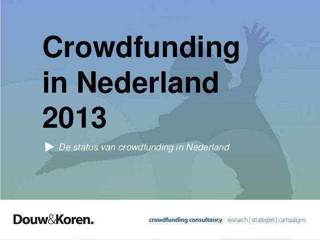 Crowdfunding in Nederland 2013 De status van crowdfunding in Nederland