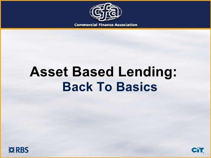 Asset Based Lending:  Back To Basics