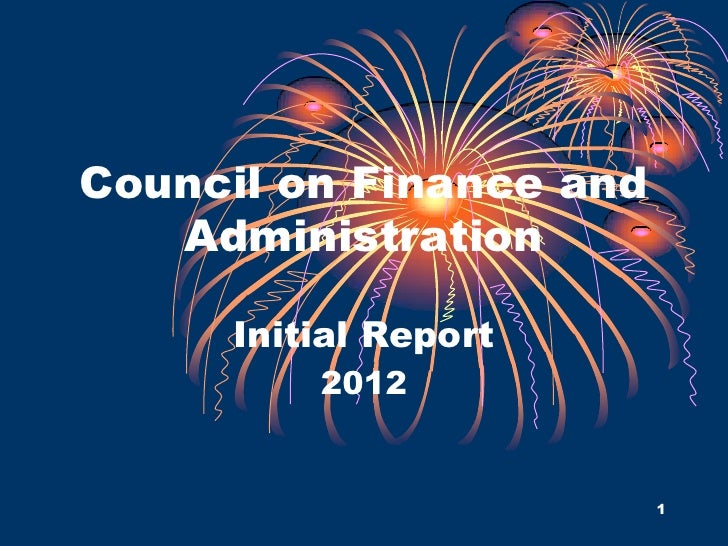Council on Finance and   Administration     Initial Report         2012                         1