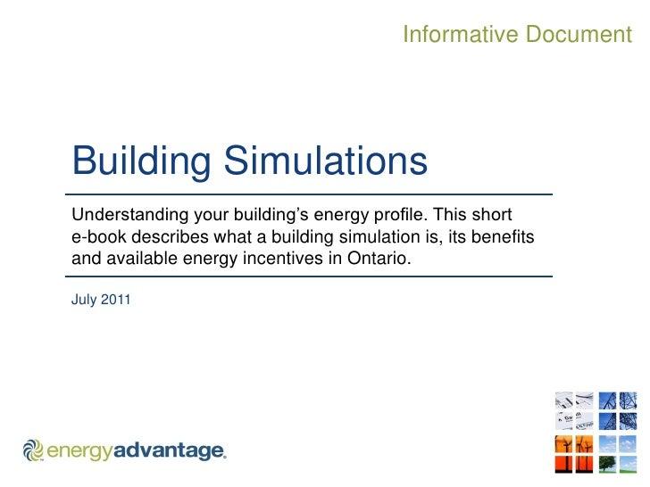 "Informative DocumentBuilding SimulationsUnderstanding your building""s energy profile. This shorte-book describes what a bu..."