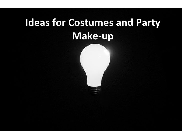 Ideas for Costumes and Party Make-up