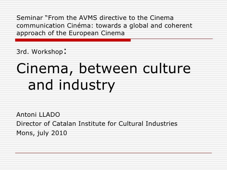 Cinema, between culture and industry