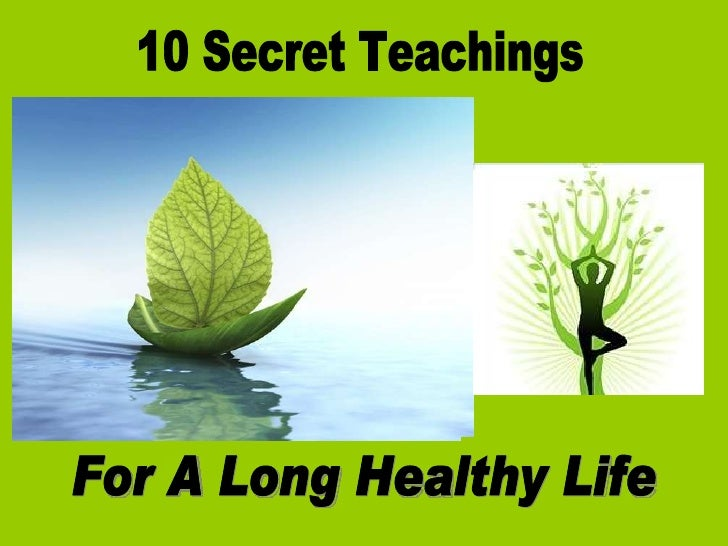 10 Secret Teachings For A Long Healthy Life