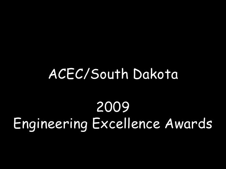 ACEC/South Dakota<br />2009<br />Engineering Excellence Awards<br />