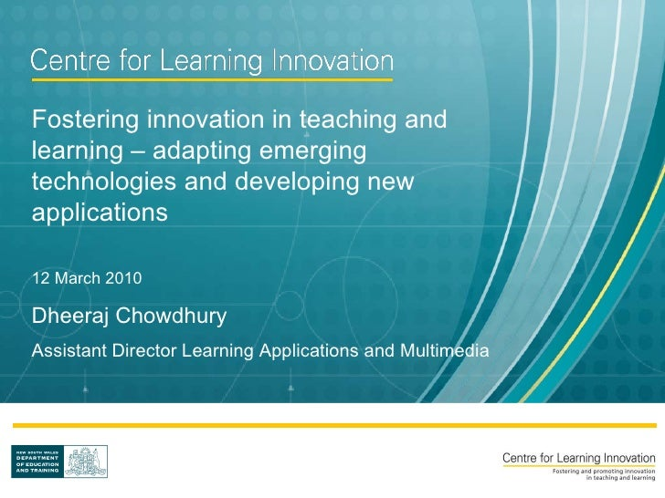 Fostering innovation in teaching and learning – adapting emerging technologies and developing new applications 12 March 20...