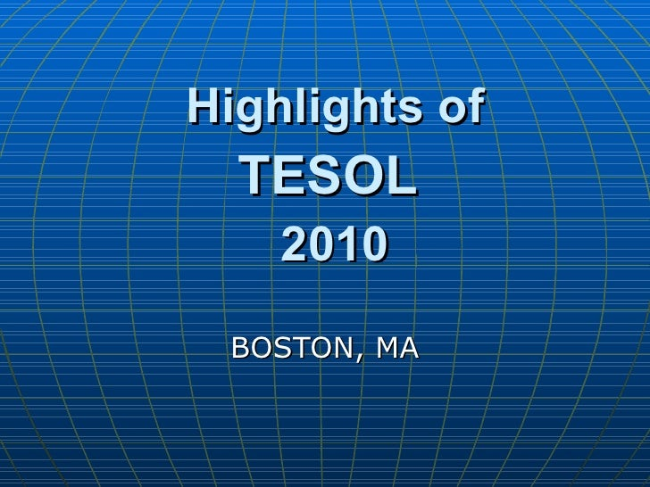 2010 HIGHLIGHTS OF TESOL CONVENTION