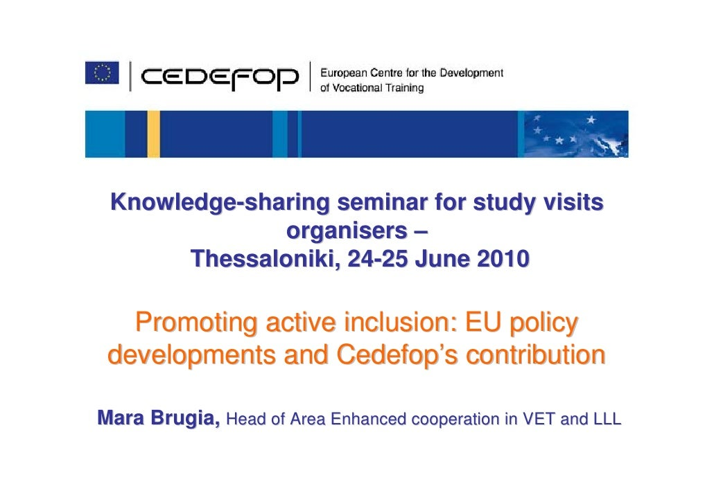 Knowledge-sharing seminar for study visits                organisers –        Thessaloniki, 24-25 June 2010     Promoting ...