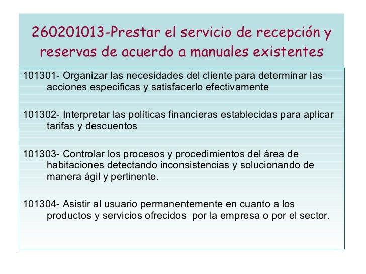 260201013-Prestar el servicio de recepción y reservas de acuerdo a manuales existentes 101301- Organizar las necesidades d...