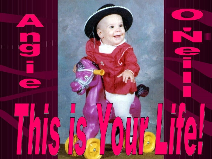 This is Your Life! Angie O'Neill
